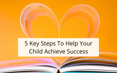 5 Key steps to help your  child achieve success